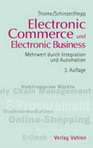 Electronic Commerce und Electronic Business: Mehrwert durch Integration und Automation